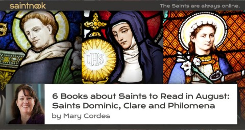 6 Books about Saints to Read in August: Saints Dominic, Clare and Philomena