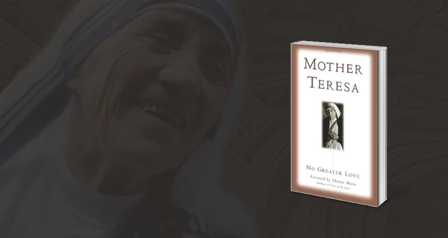 """""""No Greater Love"""" by Mother Teresa"""